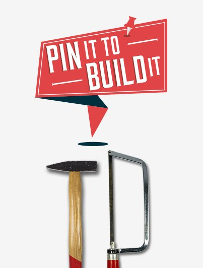 Pin It To Build It